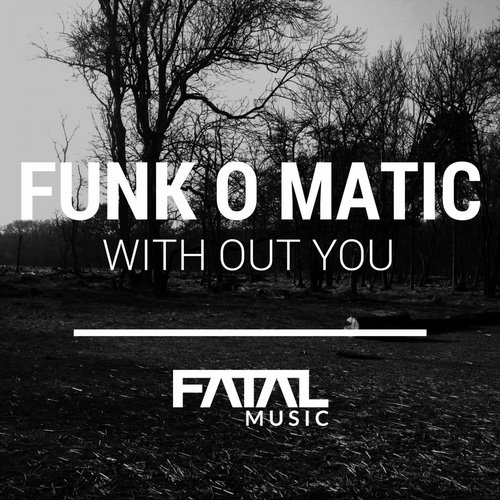 Funk O Matic – With Out You [FM159]